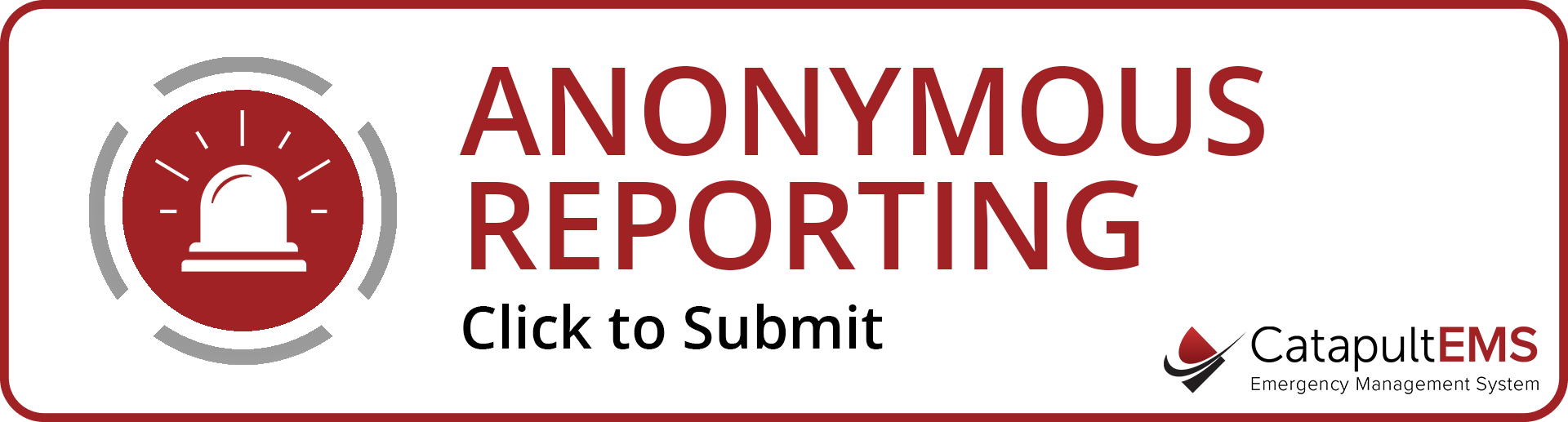 Anonymous Reporting. Click to Submit